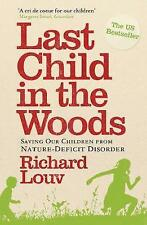 Last Child in the Woods: Saving Our Children from Nature-deficit compulsif by...