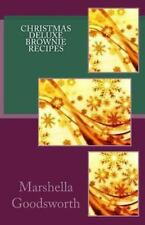 Christmas Deluxe Brownie Recipes by Marshella Goodsworth (2013, Paperback)