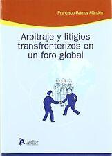 Arbitraje y litigios transfronterizos en un foro global. ENVÍO URGENTE (ESPAÑA)