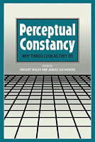 NEW Perceptual Constancy: Why Things Look as They Do