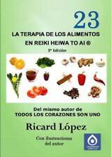 La Terapia de Los Alimentos En Reiki Heiwa to AI (R) (Paperback or Softback)