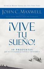 ¡Vive tu sueño!: 10 preguntas que te ayudarán a verlo y obtenerlo (Spanish Edit