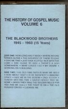 """THE BLACKWOOD BROTHERS..""""THE HISTORY OF GOSPEL MUSIC""""..""""VOL. 6"""".....OOP CASSETTE"""