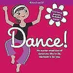 Dance!: No Matter What Kind Of Dance You Like To Do. This Book Is For You - Acce