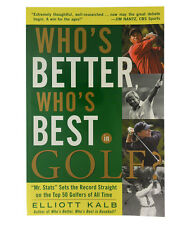 NEW WHO'S BETTER WHO IS BEST IN GOLF BOOK Mr. STATS ELLIOT KALB