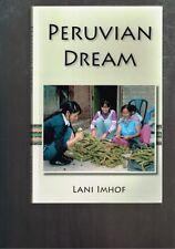 Peruvian Dream by Lani Imhof