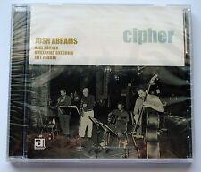 JOSH ABRAMS - 2003 - CIPHER - DELMARK DG 546 - CD - STILL SEALED