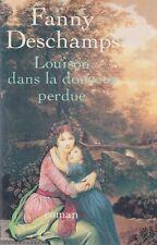 LOUISON DANS LA DOUCEUR PERDUE / FANNY DESCHAMPS