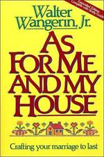 As for Me and My House : Crafting Your Marriage to Last by Walter, Jr. Wangerin