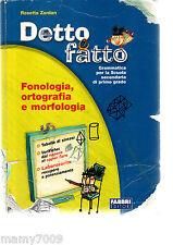 DETTO E FATTO. SINTASSI-FONOLOGIA-PORTFOLIO. PER LA SCUOLA MEDIA.