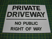 PRIVATE DRIVEWAY NO PUBLIC RIGHT OF WAY 3mm thick RIGID SIGN A5 200mm x 150mm