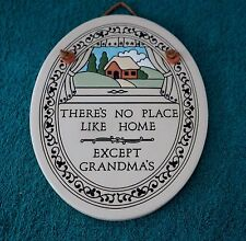 "Ceramic Oval Sign That Says ""There's No Place Like Home Except Grandma's"
