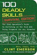 100 Deadly Skills: Survival Edition: The SEAL Operative's Guide (PB) 1501143905