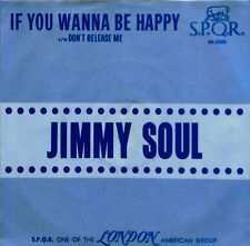 JIMMY SOUL - IF U WANNA BE HAPPY b/w DON'T RELEASE ME - S.P.Q.R. - 45 + PIC. SLV