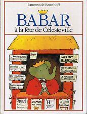 BABAR à la fête de Célesteville * Le Petit éléphant * ALBUM rigide * De Brunhoff