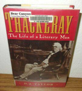 Thackeray the Life of a Literary Man book by D.J. Taylor *Novelist Author Satire