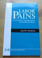 NEW Labor Pains: The Corporate Campaign Against the Healthcare Industry Manheim