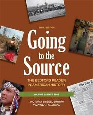 Going to the Source, Volume 2: Since 1865: The Bedford Reader in American Histor