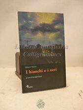 Dante Troisi: I bianchi e i neri, Mephite Editrice 2004, Romanzo