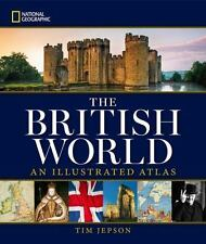 NATIONAL GEOGRAPHIC THE BRITISH WORLD - JEPSON, TIM - NEW HARDCOVER BOOK