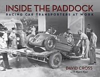 Around the Circuit : Racing Car Transporters and Support Vehicles at Work, Ha...