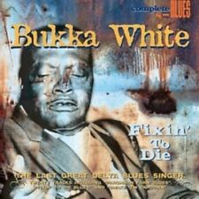 BUKKA WHITE - FIXIN' TO DIE  CD NEW+