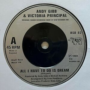"""ANDY GIBB & VICTORIA PRINCIPAL~ALL I HAVE TO DO IS DREAM~1981 UK VINYL 7"""" SINGLE"""