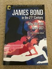James Bond in the 21st Century: Why We Still Need 007 - SIGNED