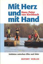 Mit Herz und mit Hand - Soldaten zwischen Elbe und Oder - H. P. von Kirchbach