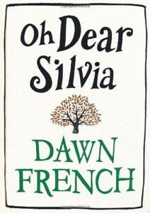 Oh Dear Silvia-Dawn French