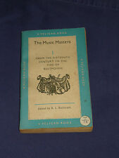 THE MUSIC MASTERS ~ 16th Century to Beethoven Vintage Pelican Book