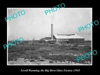 OLD LARGE HISTORIC PHOTO OF LOVELL WYOMING, THE BIG HORN GLASS FACTORY c1945
