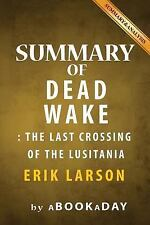 Summary of Dead Wake : : the Last Crossing of the Lusitania by Erik Larson -...