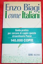 I Come Italiani. Guida pratica per cercare di capire questo straordinario Paese,