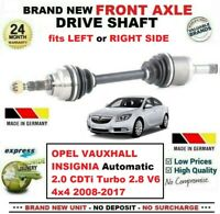 FOR INSIGNIA Auto Hatch 2.0 CDTi Turbo 2.8 4x4 2008-2017 FRONT AXLE DRIVESHAFT