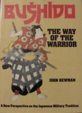 Bushido: The Way of the Warrior:  A New Perspective on the Japanese Military T,