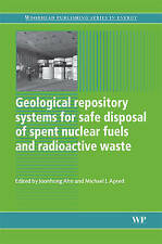 Geological Repository Systems for Safe Disposal of Spent Nuclear Fuels and Radio