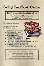 Selling Used Books Online: The Complete Guide to Bookselling at Amazons Marketp