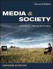 Media and Society: Critical Perspectives by Graeme Burton (Paperback, 2010)