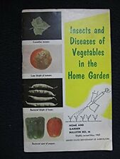 Insects and Diseases of Vegetables in the Home Garden` [Paperback] [Jan 01, 19..