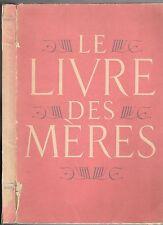 Le LIVRE des MÈRES dédicacé Jacques-Henry BORNECQUE Grands Auteurs Peintres 1947