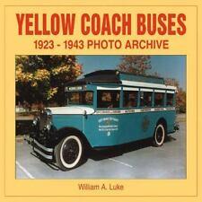 Yellow Coach Buses 1923-1943 Photo Archive Photo Series Luke William