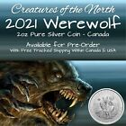 2021 Canada 2oz Creatures of the North Werewolf Pure Silver Coin (IN STOCK)
