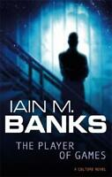 The Player of Games by Iain M. Banks (author)