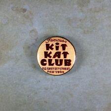 "Vintage Style Advertising  Pinback Button  1""  Kit Kat Club New York  1929 55th"