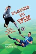 Playing to Win: Sports, Video Games, and the Culture of Play - Brookey