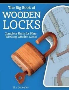 The Big Book of Wooden Locks: Complete Plans for Nine Wooden Locks DETWEILER