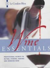 Le Cordon Bleu Wine Essentials: Professional Secrets to Buying, Storing, Servi,