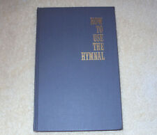 How to Use the Hymnal 1956 by Franklyn S. Weddle