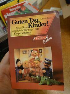Guten Tag, Kinder. Neue Texte mit Spielanleitungen fürs Kasperletheater. (Deutsc